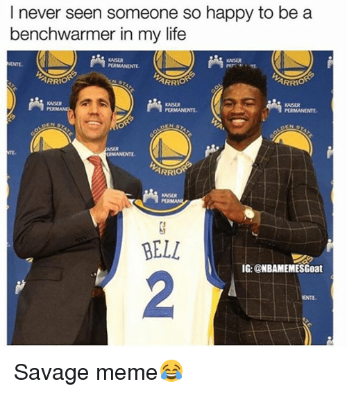 Savage Meme: I never seen someone so happy to be a  benchwarmer in my life  KAISE  ARRIO  ARRIO  KASER  ARRIO  KASER  BELL  IG:@NBAMEMESGoat  2  ENTE Savage meme😂