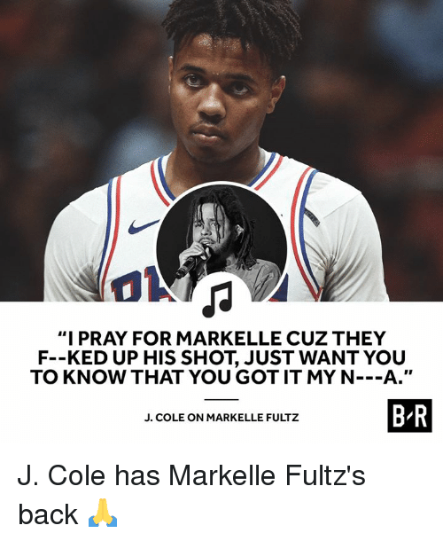 """J. Cole, Back, and Got: """"I PRAY FOR MARKELLE CUZ THEY  F--KED UP HIS SHOT, JUST WANT YOU  TO KNOW THAT YOU GOT IT MY N---A.""""  B-R  J. COLE ON MARKELLE FULTZ J. Cole has Markelle Fultz's back 🙏"""