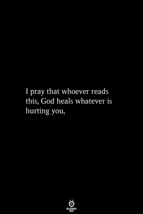 God, You, and This: I pray that whoever reads  this, God heals whatever is  hurting you,