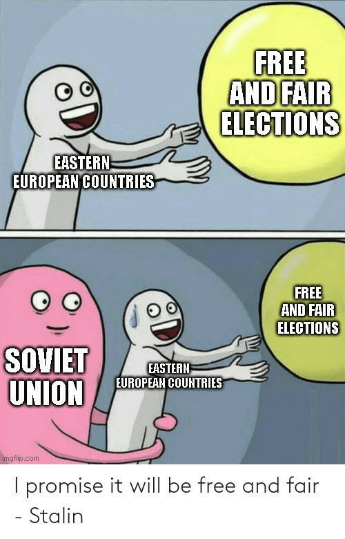 i promise: I promise it will be free and fair - Stalin