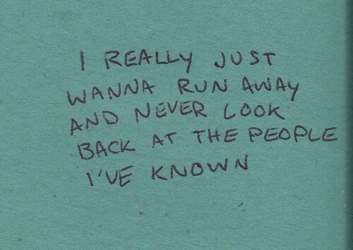 Never, Back, and Look: I REALLY JUST  ND NEVER Look  BACK AT THE PEOPLE  I'VE KNOWN