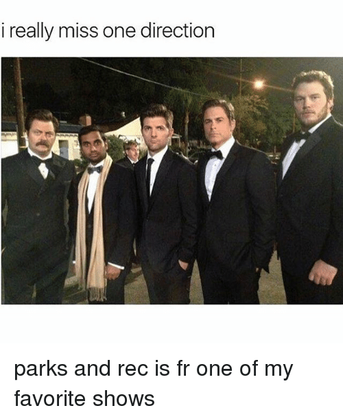 Favorited: i really miss one direction parks and rec is fr one of my favorite shows