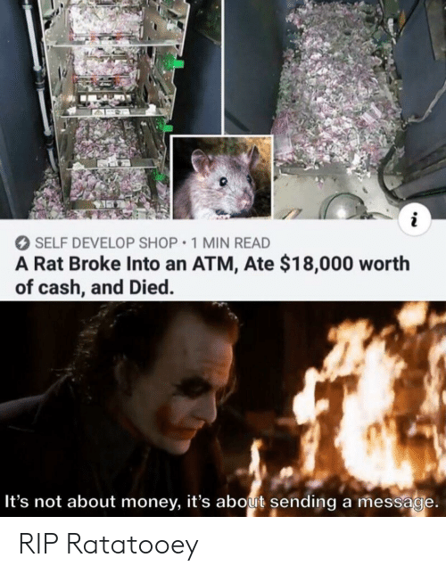 Money, Reddit, and Atm: i  SELF DEVELOP SHOP 1 MIN READ  Broke Into an ATM, Ate $18,000 worth  of cash, and Died  It's not about money, it's about sending a message. RIP Ratatooey