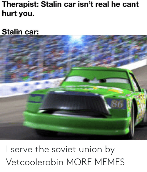 Soviet Union: I serve the soviet union by Vetcoolerobin MORE MEMES