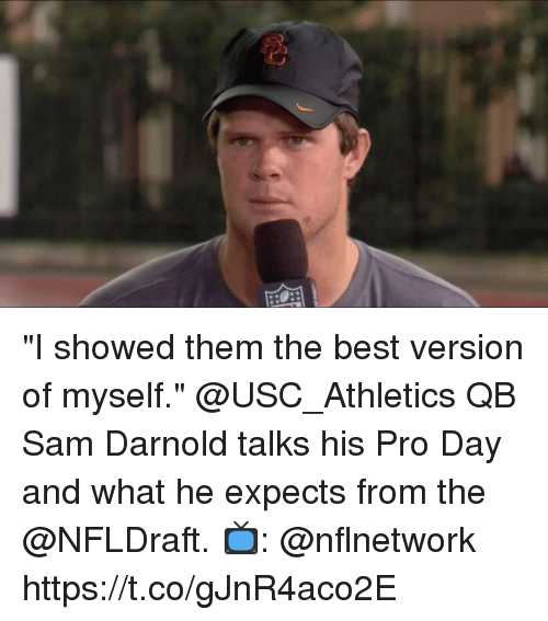 """usc athletics: """"I showed them the best version of myself.""""  @USC_Athletics QB Sam Darnold talks his Pro Day and what he expects from the @NFLDraft.  📺: @nflnetwork https://t.co/gJnR4aco2E"""