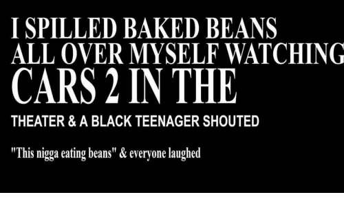 I Spilled Baked Beans All Over Myself Watching Cars 2 In The