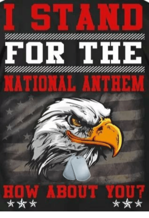 Memes, National Anthem, and Yout: I STANI  FOR THE  NATIONAL ANTHEM  HOW ABOUT YOUT