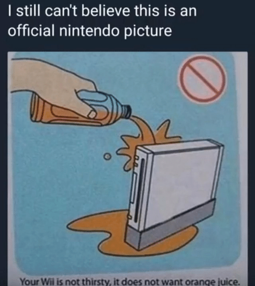Does Not Want: I still can't believe this is an  official nintendo picture  Your Wii is not thirsty, it does not want orange juice.