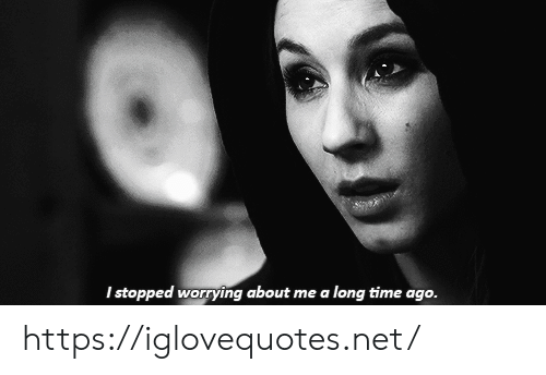 Time, Net, and Href: I stopped worrying about me a long time ago. https://iglovequotes.net/
