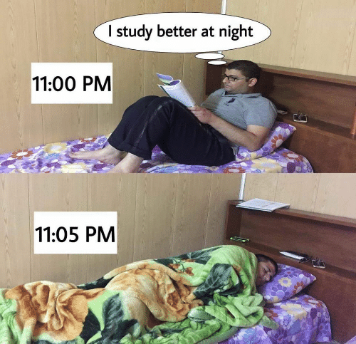 At Night: I study better at night  11:00 PM  SPA  11:05 PM