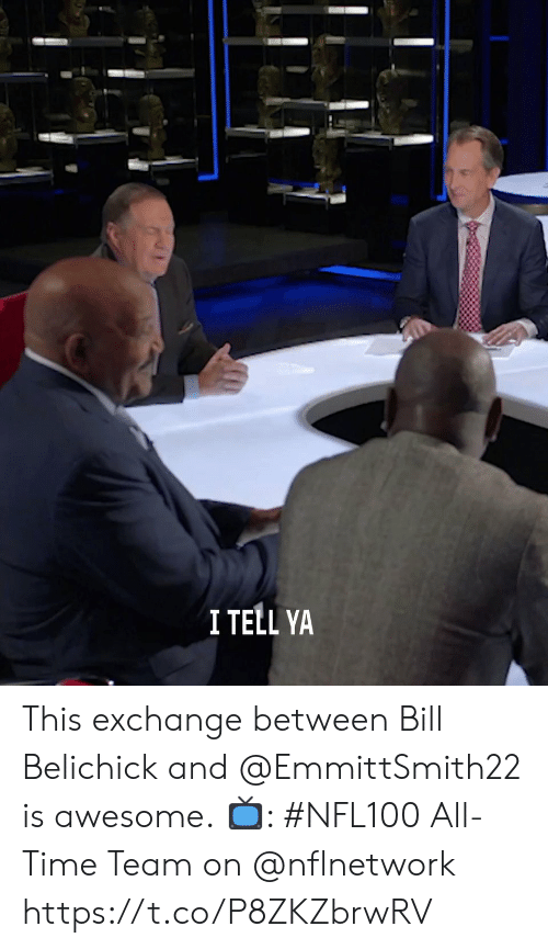 Bill Belichick, Memes, and Time: I TELL YA This exchange between Bill Belichick and @EmmittSmith22 is awesome.  📺: #NFL100 All-Time Team on @nflnetwork https://t.co/P8ZKZbrwRV