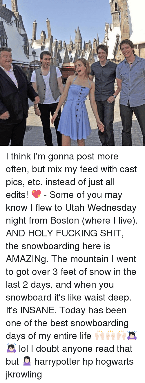 Casted: I think I'm gonna post more often, but mix my feed with cast pics, etc. instead of just all edits! 💖 - Some of you may know I flew to Utah Wednesday night from Boston (where I live). AND HOLY FUCKING SHIT, the snowboarding here is AMAZINg. The mountain I went to got over 3 feet of snow in the last 2 days, and when you snowboard it's like waist deep. It's INSANE. Today has been one of the best snowboarding days of my entire life 🙌🏻🙌🏻🙌🏻🙇🏻♀️🙇🏻♀️ lol I doubt anyone read that but 🤷🏻♀️ harrypotter hp hogwarts jkrowling