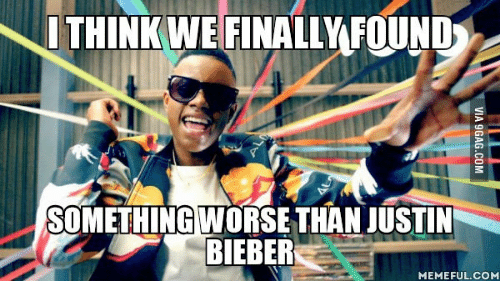 Bieber Memes: I THINK WE FINALLY FOUND  SOMETHING WORSE THAN JUSTIN  BIEBER  MEMEFUL COM