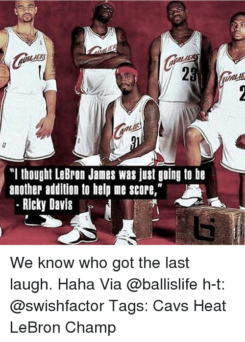 """Jamesness: """"I thought LeBron James was just going to be  another addition to help me score,""""  Ricky Davis We know who got the last laugh. Haha Via @ballislife h-t: @swishfactor Tags: Cavs Heat LeBron Champ"""