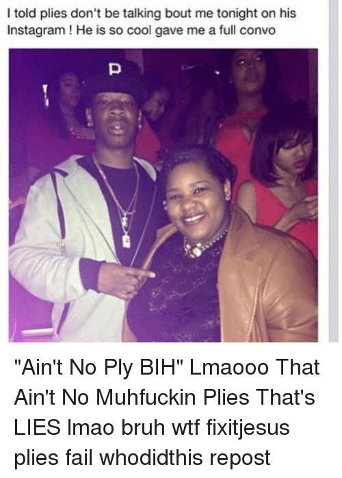 Plies fuck what they talkin bout