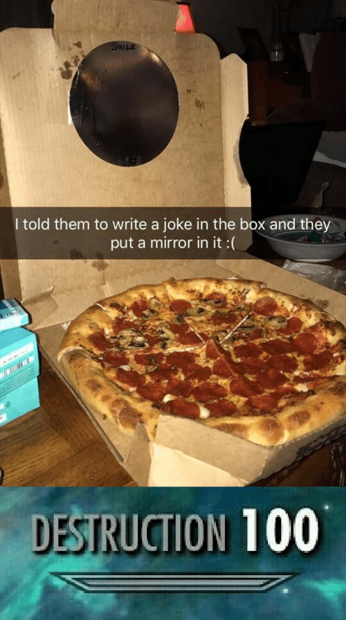 Mirror, Box, and The Box: I told them to write a joke in the box and they  put a mirror in it :(  DESTRUCTION 100