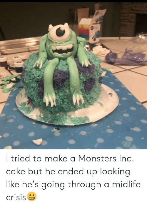 monsters: I tried to make a Monsters Inc. cake but he ended up looking like he's going through a midlife crisis😬