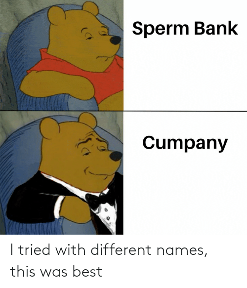 names: I tried with different names, this was best