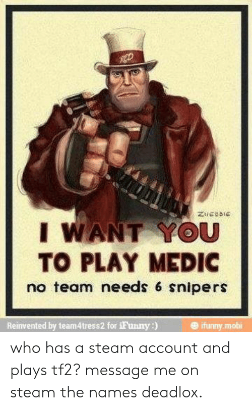 I WANT YOU TO PLAY MEDIC No Team Needs 6 Snipers Reinvented