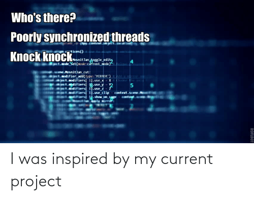 I Was: I was inspired by my current project
