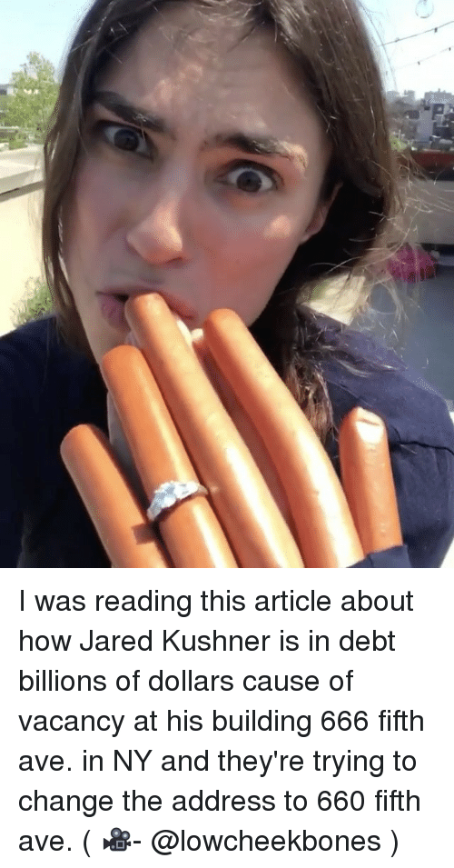DeMarcus Cousins, Jared, and Change: I was reading this article about how Jared Kushner is in debt billions of dollars cause of vacancy at his building 666 fifth ave. in NY and they're trying to change the address to 660 fifth ave. ( 🎥- @lowcheekbones )