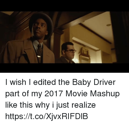 Funny, Movie, and Mashup: I wish I edited the Baby Driver part of my 2017 Movie Mashup like this why i just realize https://t.co/XjvxRIFDlB