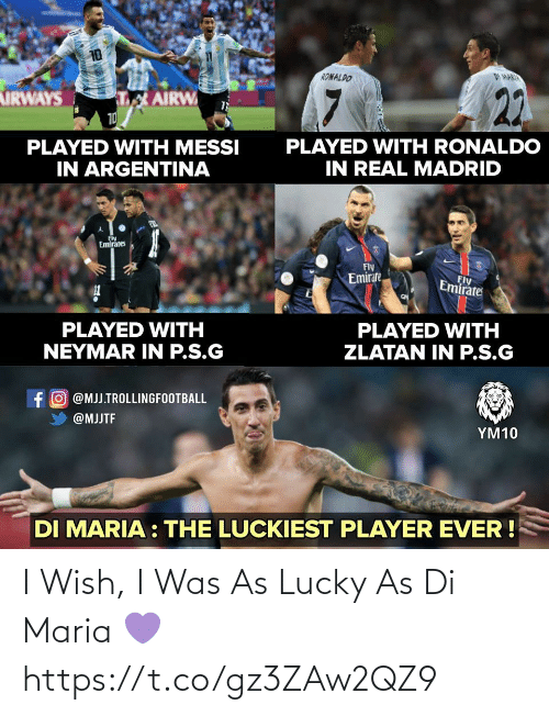 I Was: I Wish, I Was As Lucky As Di Maria 💜 https://t.co/gz3ZAw2QZ9