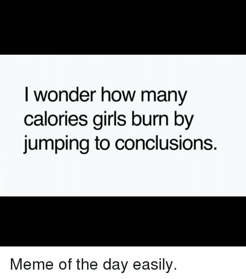 25 Best Memes About Jumping To Conclusions Meme Jumping To Conclusions Memes