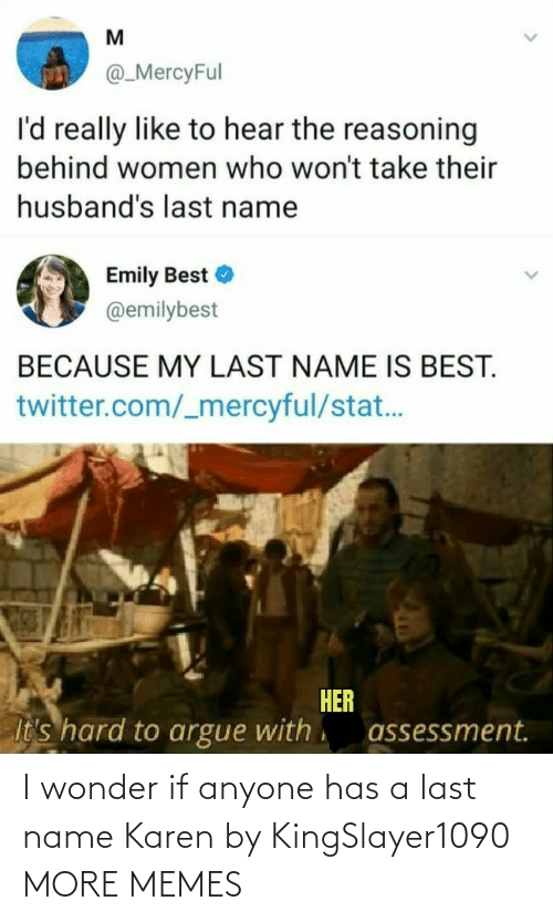 Wonder: I wonder if anyone has a last name Karen by KingSlayer1090 MORE MEMES