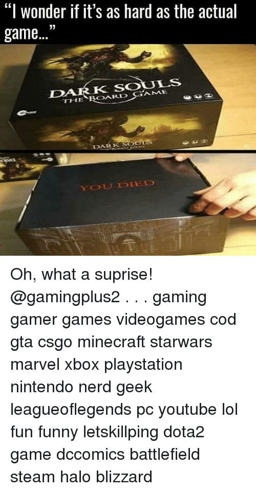 """Gamerant: """"I wonder if it's as hard as the actual  game """"  K SOULS  THE BOARD GAME  Es  DARK  YOUOBE Oh, what a suprise! @gamingplus2 . . . gaming gamer games videogames cod gta csgo minecraft starwars marvel xbox playstation nintendo nerd geek leagueoflegends pc youtube lol fun funny letskillping dota2 game dccomics battlefield steam halo blizzard"""