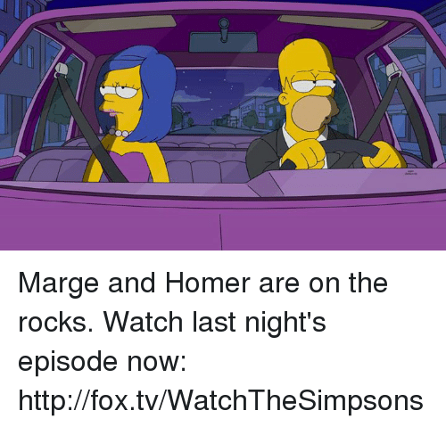 Homerism: IC Marge and Homer are on the rocks. Watch last night's episode now: http://fox.tv/WatchTheSimpsons