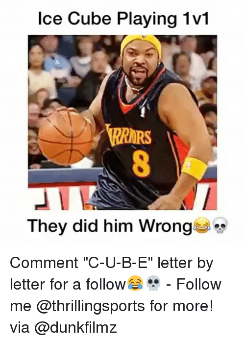 "Ice Cube, Memes, and 🤖: Ice Cube Playing 1v1  They did him Wrong Comment ""C-U-B-E"" letter by letter for a follow😂💀 - Follow me @thrillingsports for more! via @dunkfilmz"