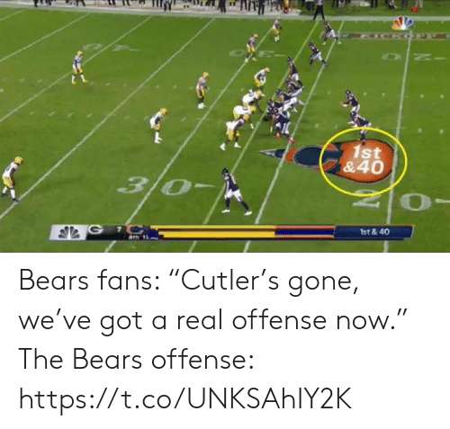 "Sports, Bears, and Got: ICKO  1st  &40  3/0  G 7C  1st &40 Bears fans: ""Cutler's gone, we've got a real offense now.""   The Bears offense: https://t.co/UNKSAhIY2K"