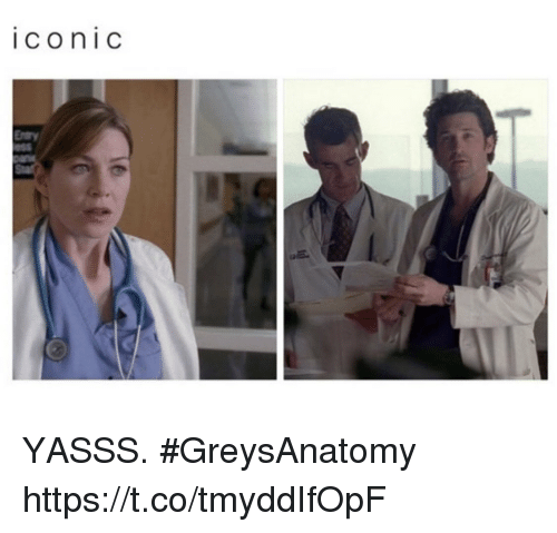 Memes, Iconic, and 🤖: iconic  Entry YASSS. #GreysAnatomy https://t.co/tmyddIfOpF