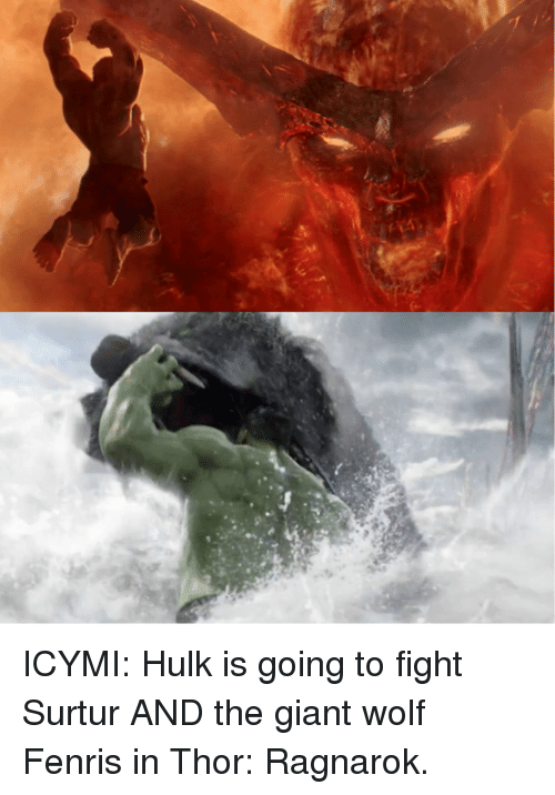 hulking: ICYMI: Hulk is going to fight Surtur AND the giant wolf Fenris in Thor: Ragnarok.