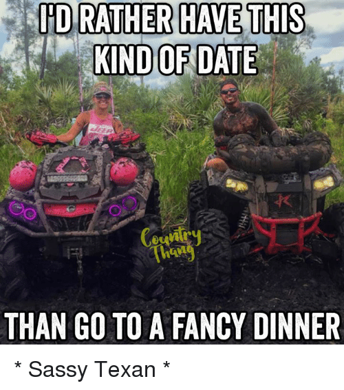 fanciness: ID RATHER HAVE THIS  KIND OF DATE  THAN GO TO A FANCY DINNER * Sassy Texan *