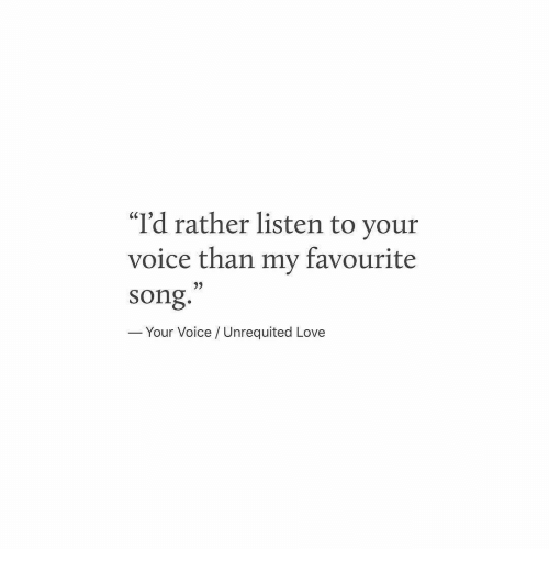 """Lovee: """"I'd rather listen to your  voice than my favourite  song.  3)  Your Voice/ Unrequited Lovee"""