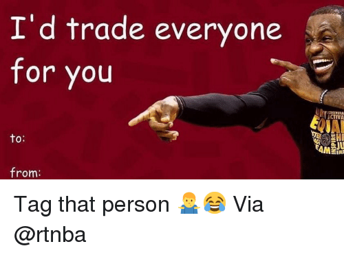 Basketball, Nba, and Sports: I'd trade everyone  for you  ACTIVA  to:  O.  AMEN  from Tag that person 🤷‍♂️😂 Via @rtnba