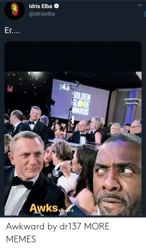 Dank, Idris Elba, and Memes: Idris Elba  @idriselba  Er  OLDEN  BE  WARDS  Awks... Awkward by dr137 MORE MEMES