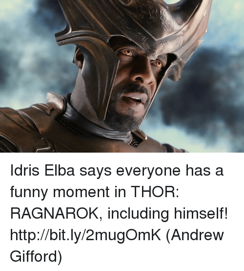 Funny, Idris Elba, and Memes: Idris Elba says everyone has a funny moment in THOR: RAGNAROK, including himself! http://bit.ly/2mugOmK  (Andrew Gifford)