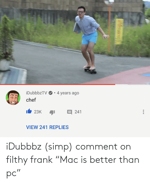 """Filthy Frank: iDubbbz (simp) comment on filthy frank """"Mac is better than pc"""""""