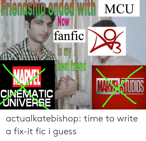 Best Friend, Target, and Tumblr: ieneshim ended ll MCU  8  0W  fanfic  is my  best friend  11呱  CINEMATIC  NIVERSE actualkatebishop: time to write a fix-it fic i guess