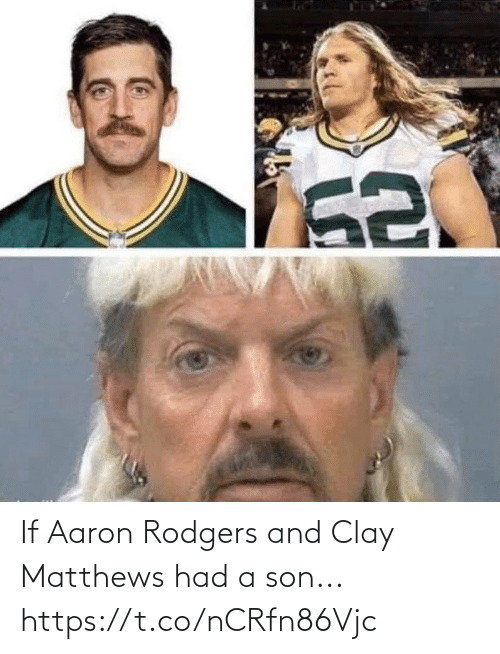 Https T: If Aaron Rodgers and Clay Matthews had a son... https://t.co/nCRfn86Vjc