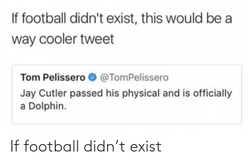 Exist: If football didn't exist