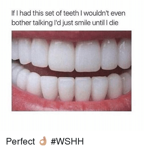 L Dies: If I had this set of teeth l wouldn't even  bother talking ldjust smile until l die Perfect 👌🏽 #WSHH