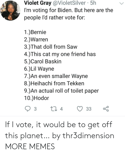 planet: If I vote, it would be to get off this planet… by thr3dimension MORE MEMES