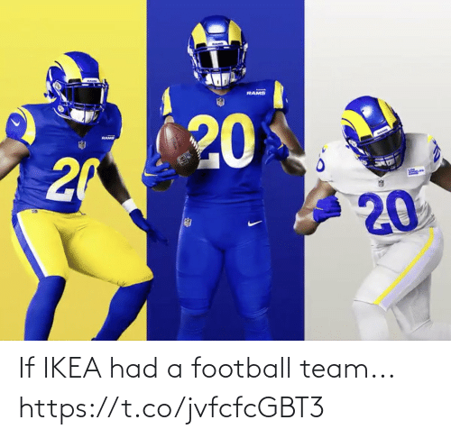 Football, Ikea, and Nfl: If IKEA had a football team... https://t.co/jvfcfcGBT3