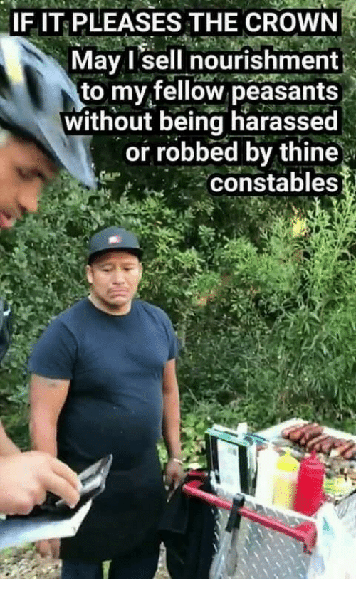 May, Crown, and Peasants: IF IT PLEASES THE CROWN  May I sell nourishment  to my fellow peasants  without being harassed  or robbed by thine  constables