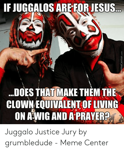 If Juggalos Are For Jesus Does That Make Them The Clown Equivalent