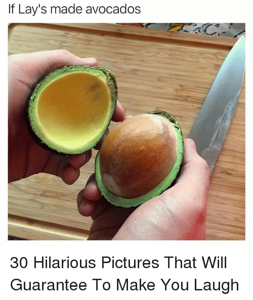 Lay's, Pictures, and Hilarious: If Lay's made avocados 30 Hilarious Pictures That Will Guarantee To Make You Laugh